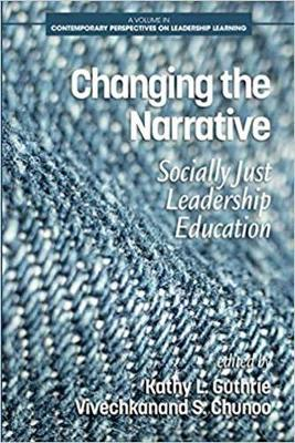 Changing the Narrative: Socially Just Leadership Education - Contemporary Perspectives on Leadership Learning (Paperback)