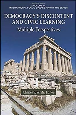 Democracy's Discontent and Civic Learning: Multiple Perspectives - International Social Studies Forum: The Series (Hardback)