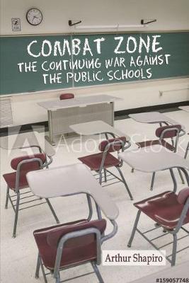 Combat Zone: The Continuing War against the Public Schools (Paperback)