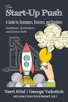 The Start-up PUSH: A Guide for Developers, Directors and Residents Incubators, Accelerators, and Science Parks (Hardback)