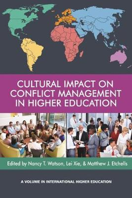 Cultural Impact on Conflict Management in Higher Education - International Higher Education (Hardback)