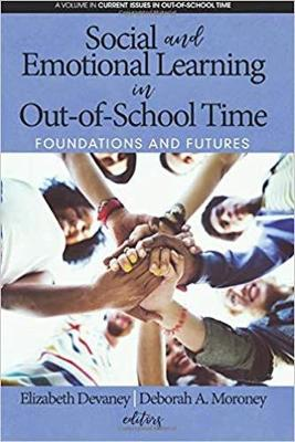 Social and Emotional Learning in Out-Of-School Time: Foundations and Futures - Current Issues in Out-of-School Time (Paperback)