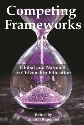 Competing Frameworks: Global and National in Citizenship Education (Hardback)