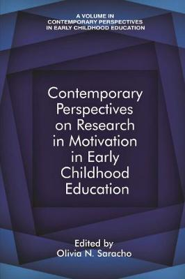 Contemporary Perspectives on Research in Motivation in Early Childhood Education - Contemporary Perspectives in Early Childhood Education (Hardback)