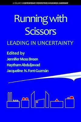 Running with Scissors: Leading in Uncertainty - Contemporary Perspectives in Business Leadership (Hardback)