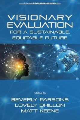 Visionary Evaluation for a Sustainable, Equitable Future - Evaluation and Society (Paperback)