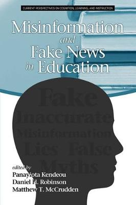 Misinformation and Fake News in Education - Current Perspectives on Cognition, Learning and Instruction (Paperback)