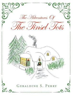 The Adventures of the Tinsel Tots (Hardback)