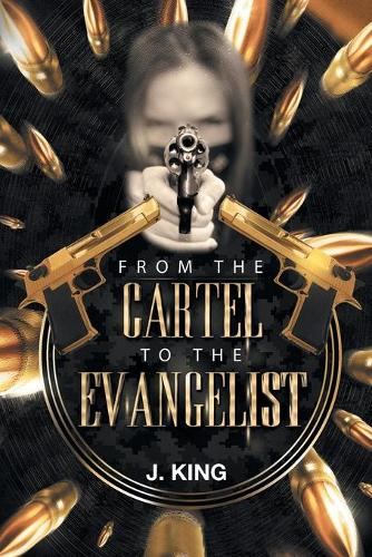 From the Cartel to the Evangelist (Paperback)