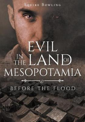 Evil in the Land of Mesopotamia: Before the Flood (Paperback)