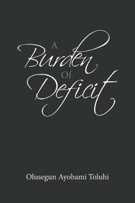 A Burden of Deficit (Paperback)