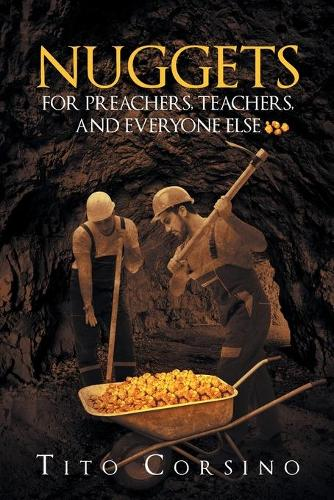 Nuggets for Preachers, Teachers, and Everyone Else (Paperback)