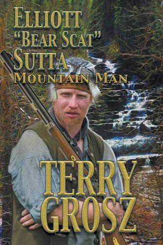 Elliott Bear Scat Sutta: Mountain Man (Paperback)