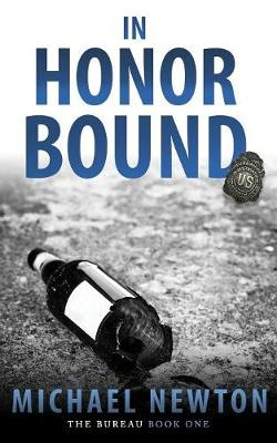 In Honor Bound: An FBI Crime Thriller - Bureau 1 (Paperback)