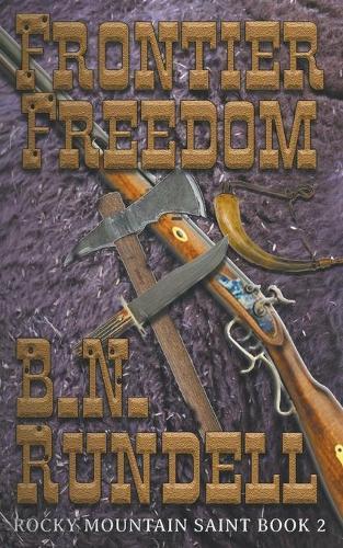 Frontier Freedom - Rocky Mountain Saint 2 (Paperback)