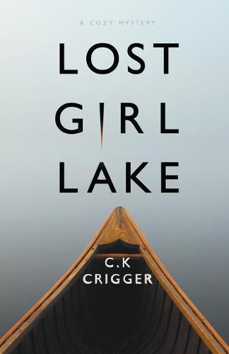 Lost Girl Lake: A Cozy Mystery Novel (Paperback)