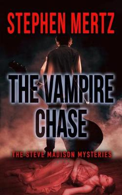 The Vampire Chase: A Steve Madison Mystery - Steve Madison Mysteries 1 (Paperback)