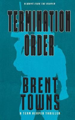 Termination Order: A Team Reaper Thriller (Paperback)