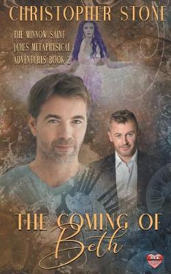 The Coming of Beth - Minnow Saint James Metaphysical Adventures 3 (Paperback)