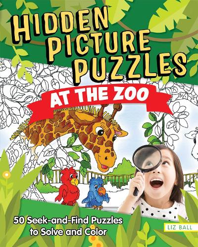 Hidden Picture Puzzles at the Zoo: 50 Seek and Find Puzzles to Solve (Paperback)