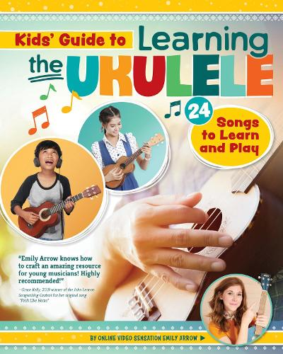 Kids Guide to Learning the Ukulele: 25 Songs to Learn and Play for Kids (Paperback)