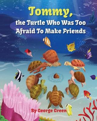 Tommy, the Turtle Who Was Too Afraid to Make Friends (Paperback)