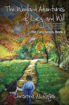 The Woodland Adventures of Lucy and Will: A Story Inspired by Wordsworths Wild Child Lucy Gray (Paperback)