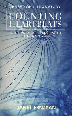 Counting Heartbeats / A journey of perseverance through loss / Based on a true story (Paperback)