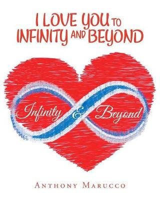 I Love You to Infinity and Beyond (Paperback)