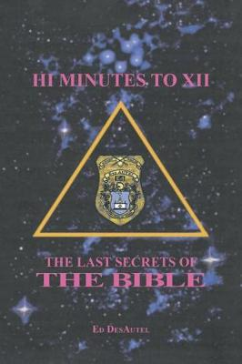 III Minutes to XII: The Last Secrets of the Bible (Paperback)