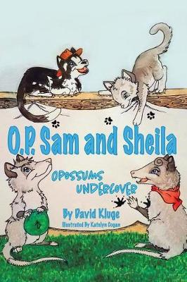Op Sam and Sheila: Opossums Undercover (Paperback)