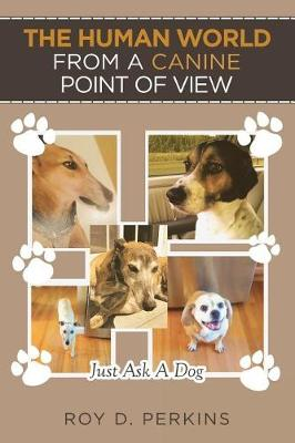 The Human World from a Canine Point of View (Paperback)