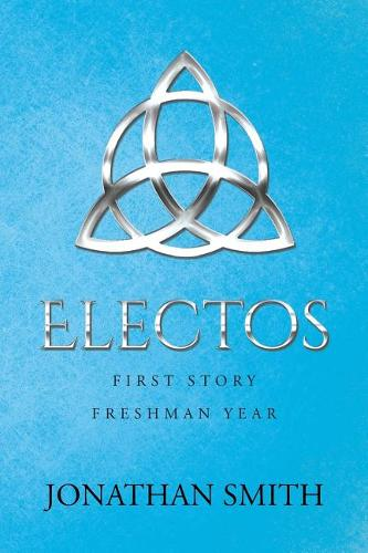 Electos: First Story Freshman Year (Paperback)
