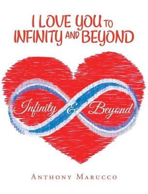 I Love You to Infinity and Beyond (Hardback)