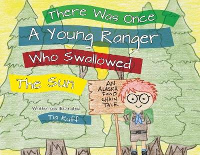 There Was Once a Young Ranger Who Swallowed the Sun (Paperback)