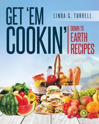 Get 'em Cookin': Down to Earth Recipes (Paperback)
