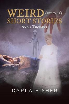 Weird (But True) Short Stories (Paperback)