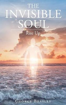 The Invisible Soul: Rise Up (Hardback)