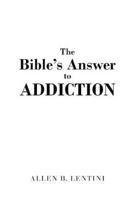 The Bible's Answer to Addiction (Paperback)