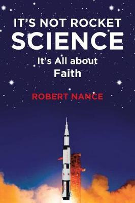 It's Not Rocket Science: It's All about Faith (Paperback)