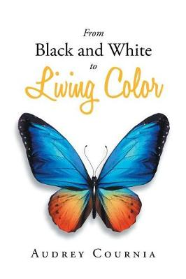 From Black and White to Living Color (Paperback)