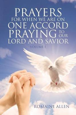 Prayers for When We Are on One Accord Praying to Our Lord and Savior - Volume One (Paperback)