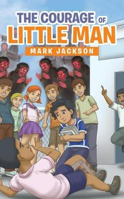 The Courage of Little Man (Paperback)