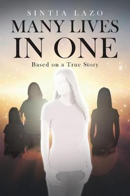 Many Lives in One: Based on a True Story (Paperback)