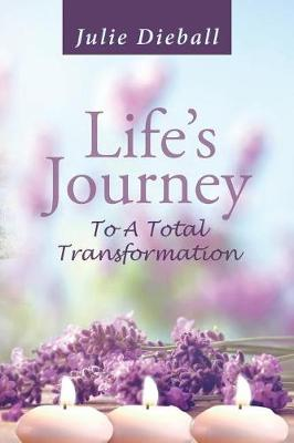 Life's Journey to a Total Transformation (Paperback)