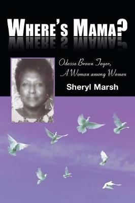 Where's Mama?: Odessa Brown Toyer, A Woman among Women (Paperback)