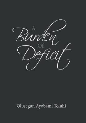 A Burden of Deficit (Hardback)