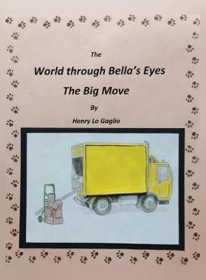 The World Through Bella's Eyes: The Big Move (Paperback)
