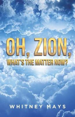 Oh, Zion, What's the Matter Now? (Paperback)