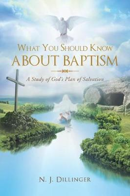 What You Should Know about Baptism: A Study of God's Plan of Salvation (Paperback)